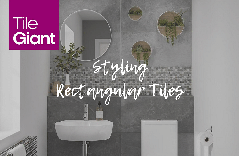 How To Style Rectangular Tiles: All Shapes, Sizes & Styles