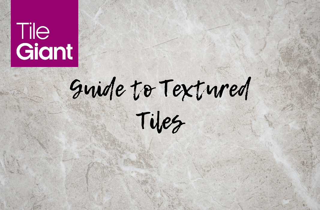 A Guide to Textured Tiles: Trinity Tiles