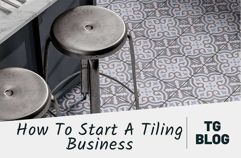 How To Start A Tiling Business