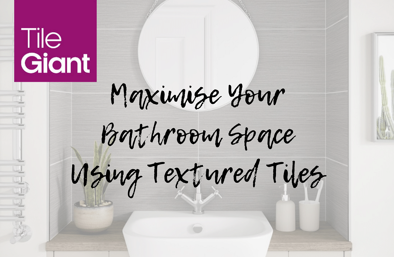 3 Clever Ways to Maximise Your Bathroom Space Using Textured Tiles