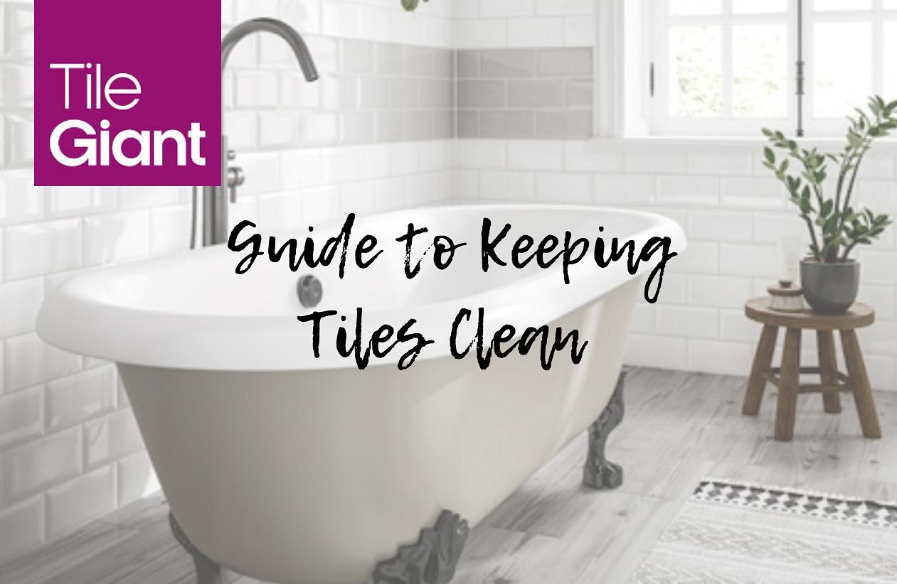 The Best Way to Clean Tiles - Fix Up, Look Sharp