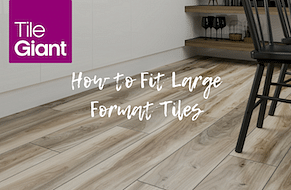 How To Fit Large Format Tiles