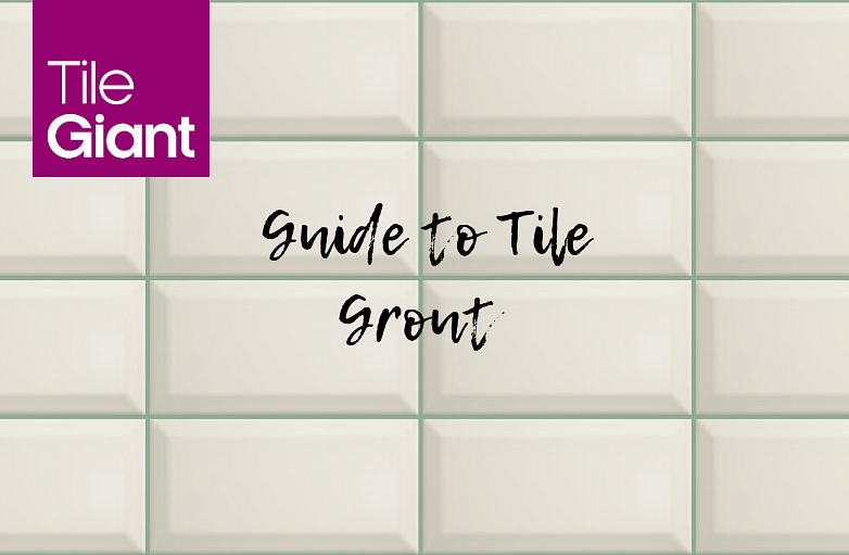 How To Choose The Right Tile Grout