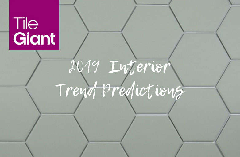 Header Interior Trends To Look For In 2019 Tile Giant