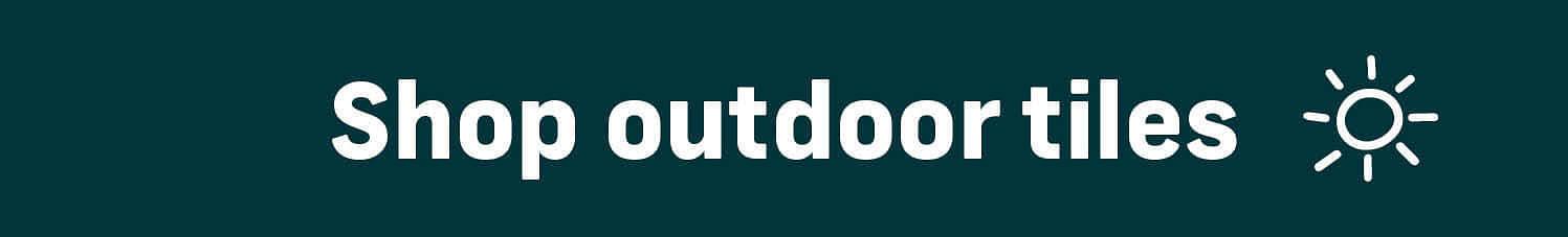 Shop all outdoor tiles