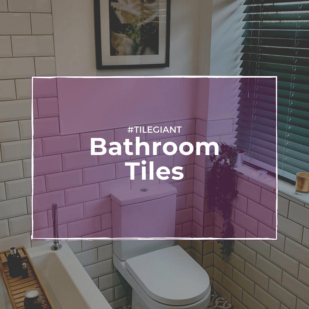 Bathroom Tiles from Tile Giant